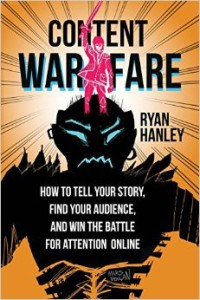 Content Warfare by Ryan Hanley