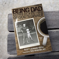Being Dad by Scott Keith