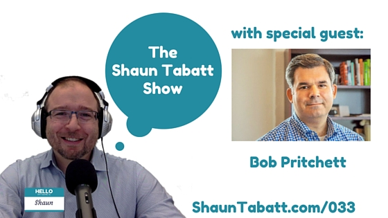 EPISODE 33: BOB PRITCHETT – START NEXT NOW: HOW TO GET THE LIFE YOU'VE LAWAYS WANTED [PODCAST]