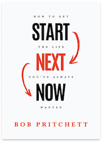 Start Next Now by Bob Pritchett