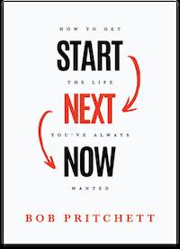Start Next Now by Bob Pritchett