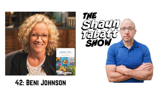 Episode 42: Beni Johnson – Healthy and Free: A Journey to Wellness for Your Body, Soul, and Spirit [podcast]
