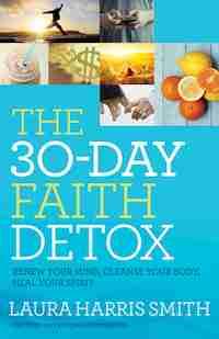 30-Day Faith Detox by Laura Harris Smith