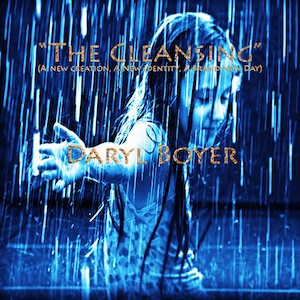 The Cleansing by Daryl Boyer