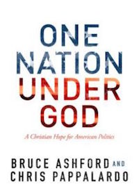 One Nation Under God by Bruce Ashford and Chris Pappalardo