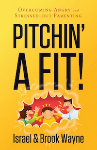 Pitchin' a Fit! by Israel and Brook Wayne