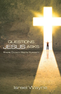 Questions Jesus Asks by Israel Wayne
