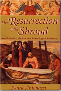 The Resurrection of the Shroud by Mark Antonacci