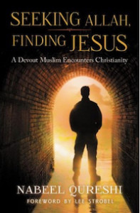 Seeking Allah, Finding Jesus by Nabeel Qureshi