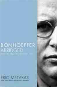 Bonhoeffer Abridged by Eric Metaxas