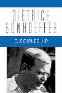 Discipleship: Dietrich Bonhoeffer Works, Volume 4