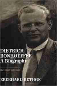 Dietrich Bonhoeffer A Biography by Eberhard Bethge