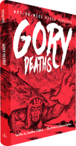 Not-So-Nice Bible Stories: Gory Deaths by Jonathan Schkade
