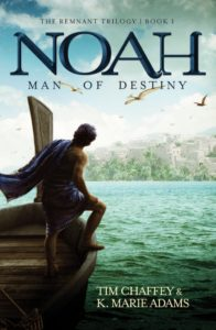 Noah: Man of Destiny by Tim Chaffey & K. Marie Adams