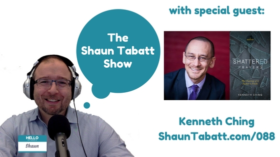 Episode 88: Kenneth Ching – Shattered Prayers: The Testing of a Father's Faith [podcast]