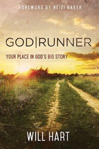 Godrunner: Your Place in God's Big Story by Will Hart