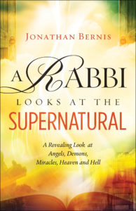 A Rabbi Looks at the Supernatural by Jonathan Bernis
