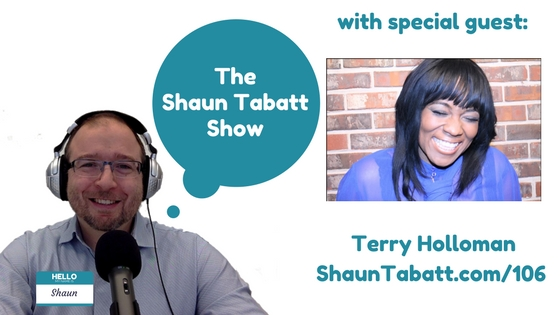 Shaun Tabatt Show Episode 106 - Terry Holloman - DNA Transformation