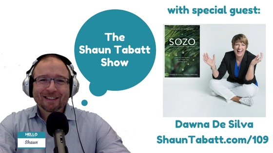 Episode 109: Dawna De Silva – SOZO Saved Healed Delivered: A Journey into Freedom with the Father, Son, and Holy Spirit [podcast]