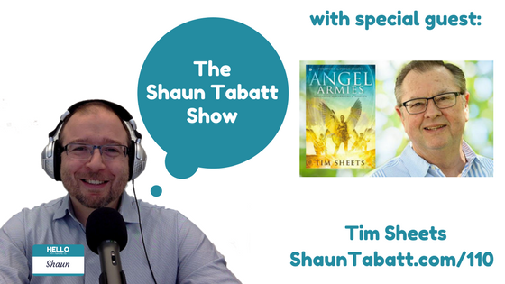 Episode 110: Tim Sheets – Angel Armies: Releasing the Warriors of Heaven [podcast]