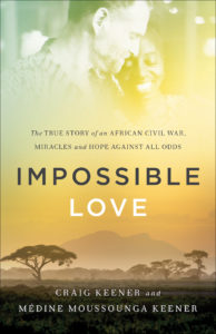 Impossible Love by Craig & Medine Keener
