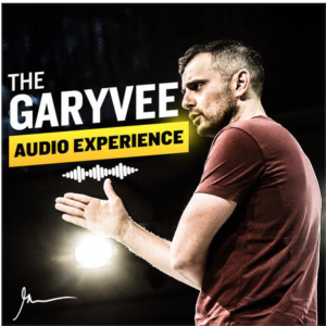 GaryVee Audio Experience - Gary Vaynerchuk