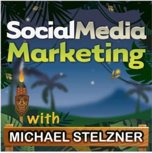 Social Media Marketing Podcast - Michael Stelzner