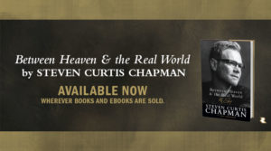 Between Heaven and the Real World - Steven Curtis Chapman