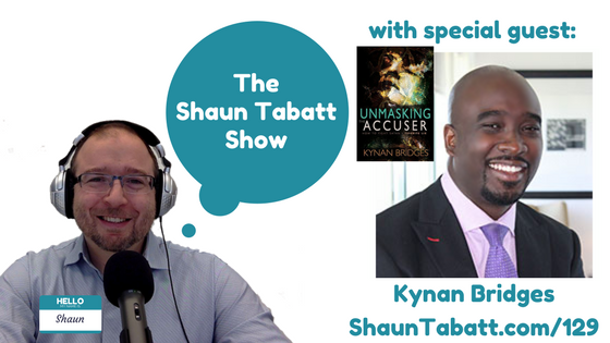 Episode 129: Kynan Bridges Unmasking the Accuser: How to Fight Satan's Favorite Lie [podcast]