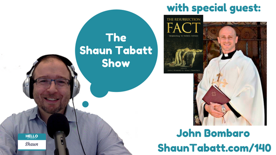 Episode 140: John Bombaro – The Resurrection Fact: Responding to Modern Critics [podcast]