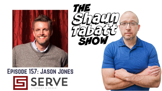 Episode 157: Jason Jones – SERVE Literary & Media [podcast]