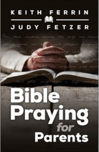 Bible Praying for Parents by Keith Ferrin