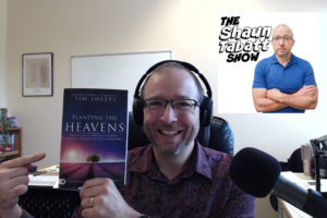 Shaun Tabatt interviews Tim Sheets on Planting the Heavens