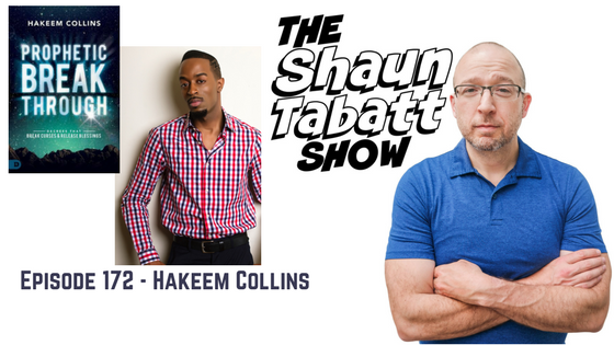 Episode 172: Hakeem Collins – Prophetic Breakthrough: Decrees that Break Curses and Release Blessings [podcast]