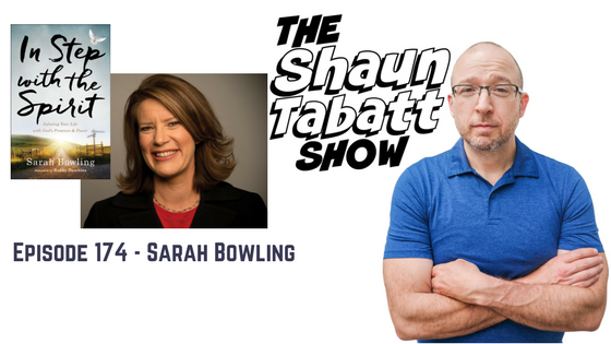 Episode 174: Sarah Bowling – In Step with the Spirit: Infusing Your Life with God's Presence and Power [podcast]