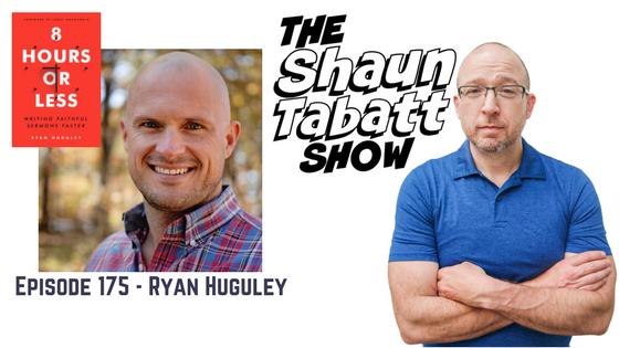 Episode 175: Ryan Huguley – 8 Hours or Less: Writing Faithful Sermons Faster [podcast]