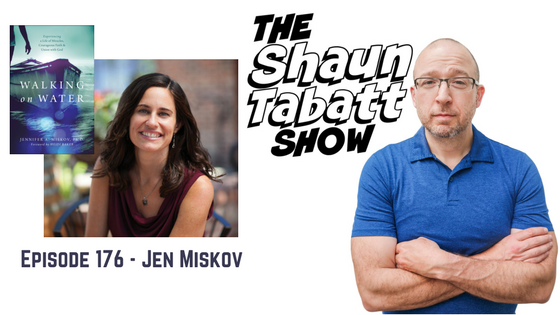 Episode 176: Jen Miskov – Walking on Water: Experiencing a Life of Miracles, Courageous Faith and Union with God [podcast]