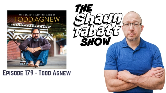 Episode 179: Todd Agnew – From Grace to Glory [podcast]