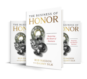 The Business of Honor by Bob Hasson and Danny Silk