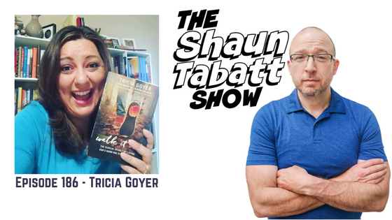 Episode 186: Tricia Goyer – Walk It Out: The Radical Result of Living God's Word One Step at a Time [podcast]