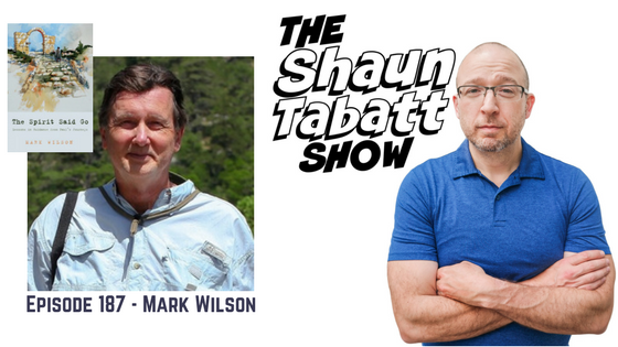Episode 187: Mark Wilson – The Spirit Said Go: Lessons in Guidance from Paul's Journeys [podcast]