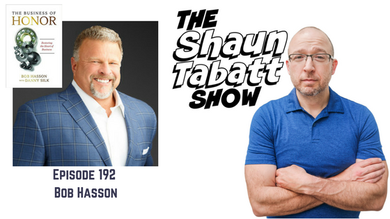 Episode 192 – Bob Hasson – The Business of Honor: Restoring the Heart of Business [podcast]