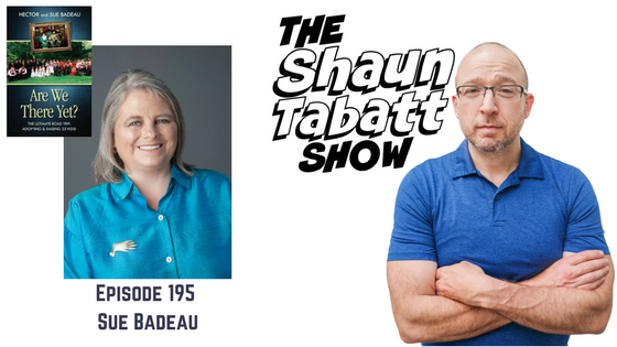 Episode 195: Sue Badeau – Are We There Yet?: Adopting and Raising 22 Kids! [podcast]