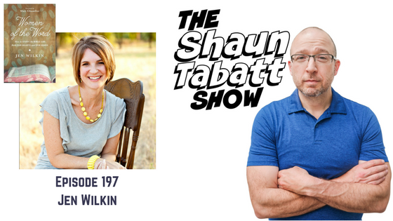 Shaun Tabatt Show - Episode 197 - Jen Wilkin - Women of the Word How to Study the Bible with Both Our Hearts and Our Minds