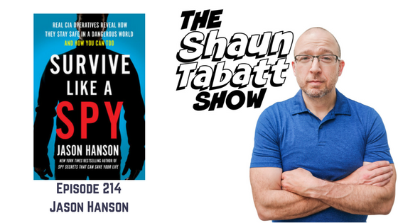 Episode 214: Jason Hanson – Survive Like a Spy: Real CIA Operatives Reveal How They Stay Safe in a Dangerous World and How You Can Too [podcast]