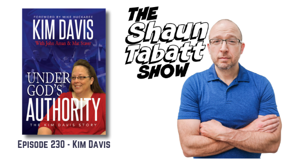 Episode 230: Kim Davis – Under God's Authority: The Kim Davis Story [podcast]
