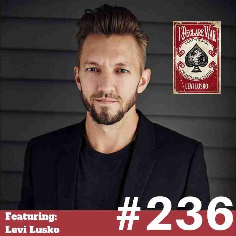 236 Levi Lusko - I Declare War