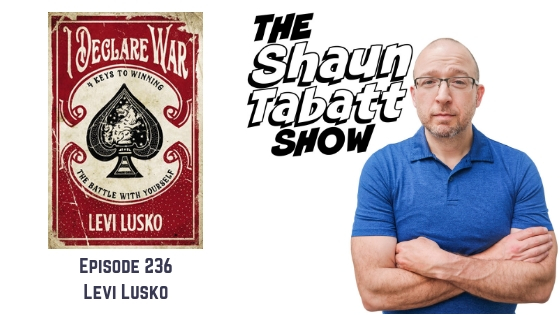 Episode 236: Levi Lusko – I Declare War: Four Keys to Winning the Battle with Yourself [podcast]