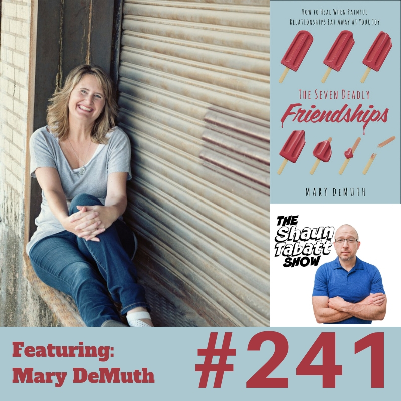 241 - Mary DeMuth - 7 Deadly Friendships