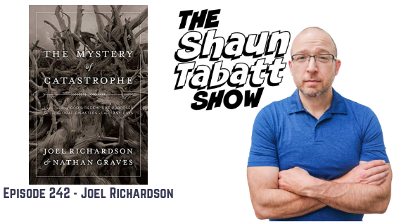 Episode 242: Joel Richardson – The Mystery of Catastrophe [podcast]